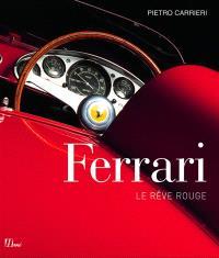 Ferrari : le rêve rouge