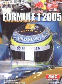 Formule 1 2005 : une saison de Grands Prix : écuries, pilotes, circuits, statistiques