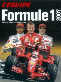 Formule 1 2007 : toute la saison des grands prix