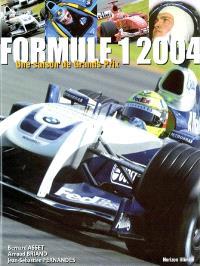 Formule 1, 2004 : une saison de grands prix : écuries, pilotes, circuits, statistiques