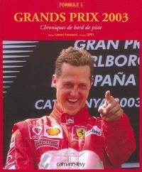 Formule 1, grands prix 2003 : chroniques de bord de piste