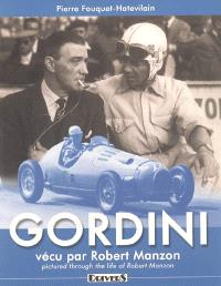 Gordini : vécu par Robert Manzon = Gordini pictured through the life of Robert Manzon