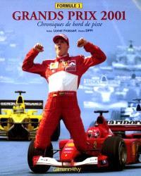 Grands prix 2001 : chroniques de bord de piste