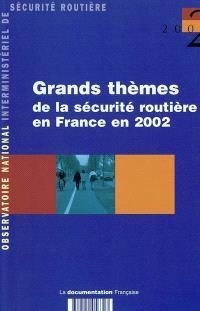 Grands thèmes de la sécurité routière en France en 2002