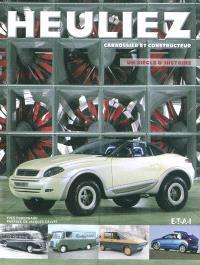 Heuliez : carrossier et constructeur : un siècle d'histoire