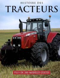 Histoire des tracteurs : plus de 200 modèles cultes
