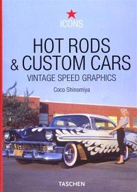 Hot rods & custom cars : vintage speed graphics