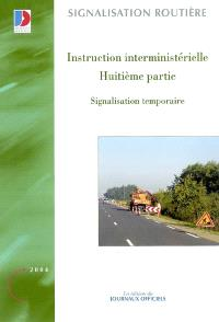 Instruction interministérielle : huitième partie : signalisation temporaire