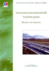 Instruction interministérielle : septième partie : marques sur chaussées