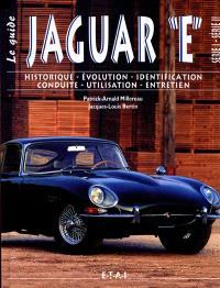 Jaguar E, série I-série II : historique, identification, évolution, restauration, entretien, conduite