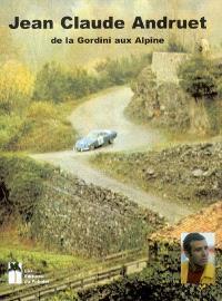 Jean-Claude Andruet : de la Gordini aux Alpine