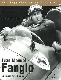 Juan Manuel Fangio : la course faite homme