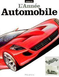 L'année automobile 2006-2007 : nouveaux modèles, compétition, collection