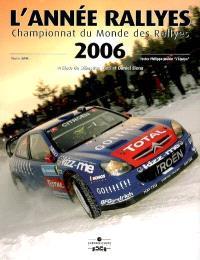 L'année rallyes 2006 : championnat du monde des rallyes