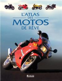 L'atlas des motos de rêve