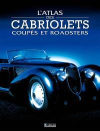 L'atlas des voitures : coupés, cabriolets et roadsters