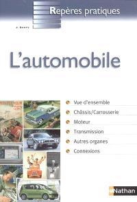 L'automobile : vue d'ensemble, châssis-carrosserie, moteur, transmission, autres organes, connexions