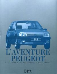 L'aventure Peugeot : l'histoire, les personnages, les modèles