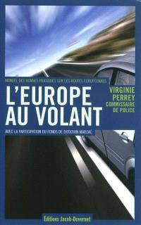 L'Europe au volant : manuel des bonnes pratiques sur les routes européennes