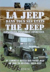 La jeep dans tous ses états : ou comment restaurer votre jeep = The jeep in every possible condition : or how to restore your jeep