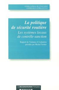 La politique de sécurité routière : les systèmes locaux de contrôle-sanction : rapport de l'instance d'évaluation présidée par Michel Ternier