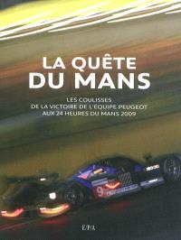 La quête du Mans : les coulisses de l'équipe Peugeot aux 24 heures du Mans 2009