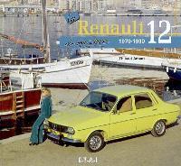 La Renault 12 de mon père : 1970-1980