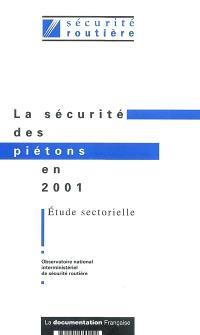 La sécurité des piétons en 2001 : études sectorielle