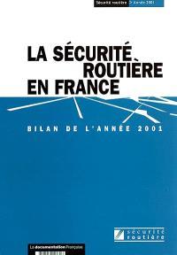 La sécurité routière en France : bilan de l'année 2001