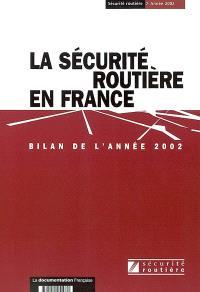 La sécurité routière en France : bilan de l'année 2002