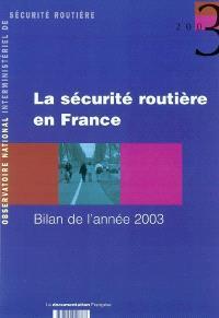 La sécurité routière en France : bilan de l'année 2003