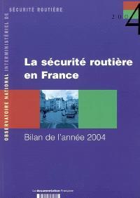 La sécurité routière en France : bilan de l'année 2004