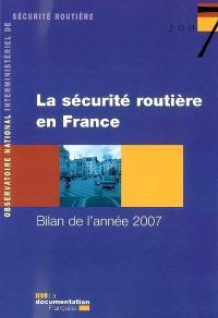 La sécurité routière en France : bilan de l'année 2007