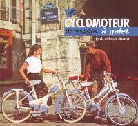 Le cyclomoteur à galet
