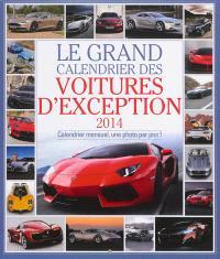 Le grand calendrier des voitures d'exception 2014 : calendrier mensuel, une photo par jour !