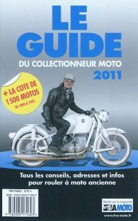 Le guide du collectionneur moto 2011 : tous les conseils, adresses et infos pour rouler à moto ancienne