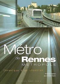 Le métro de Rennes métropole : chronique d'un chantier