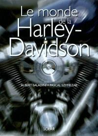 Le monde de la Harley-Davidson : l'histoire, les modèles, les customs, les spécialistes
