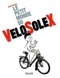 Le petit monde du vélosolex : et des moteurs auxiliaires