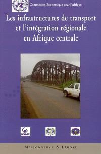Les infrastructures de transports et l'intégration régionale en Afrique centrale