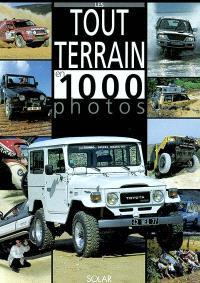 Les tout terrain en 1000 photos