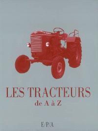 Les tracteurs de A à Z