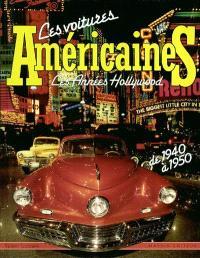 Les voitures américaines : les années Hollywood, de 1940 à 1950