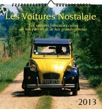 Les voitures nostalgie calendrier 2013 : les voitures françaises cultes de nos parents et de nos grands-parents