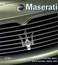 Maserati, tous les modèles, Grand Prix, Sport, Grand Tourisme depuis 1926