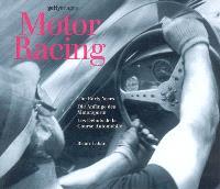 Motor racing : les débuts de la course automobile = the early years = die Anfänge des Motorsports