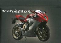 Motos de légende 2012 : l'agenda-calendrier