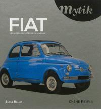 Mytik Fiat : les modèles cultes de la marque