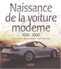 Naissance de la voiture moderne : 1930-2000