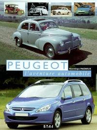Peugeot : l'aventure automobile